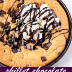 pin image design for skillet chocolate chip cookie recipe