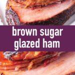 pin image design for brown sugar glazed ham recipe